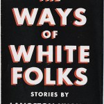 Ways of White Folks, Langston Hughes, Photo in Public Domain